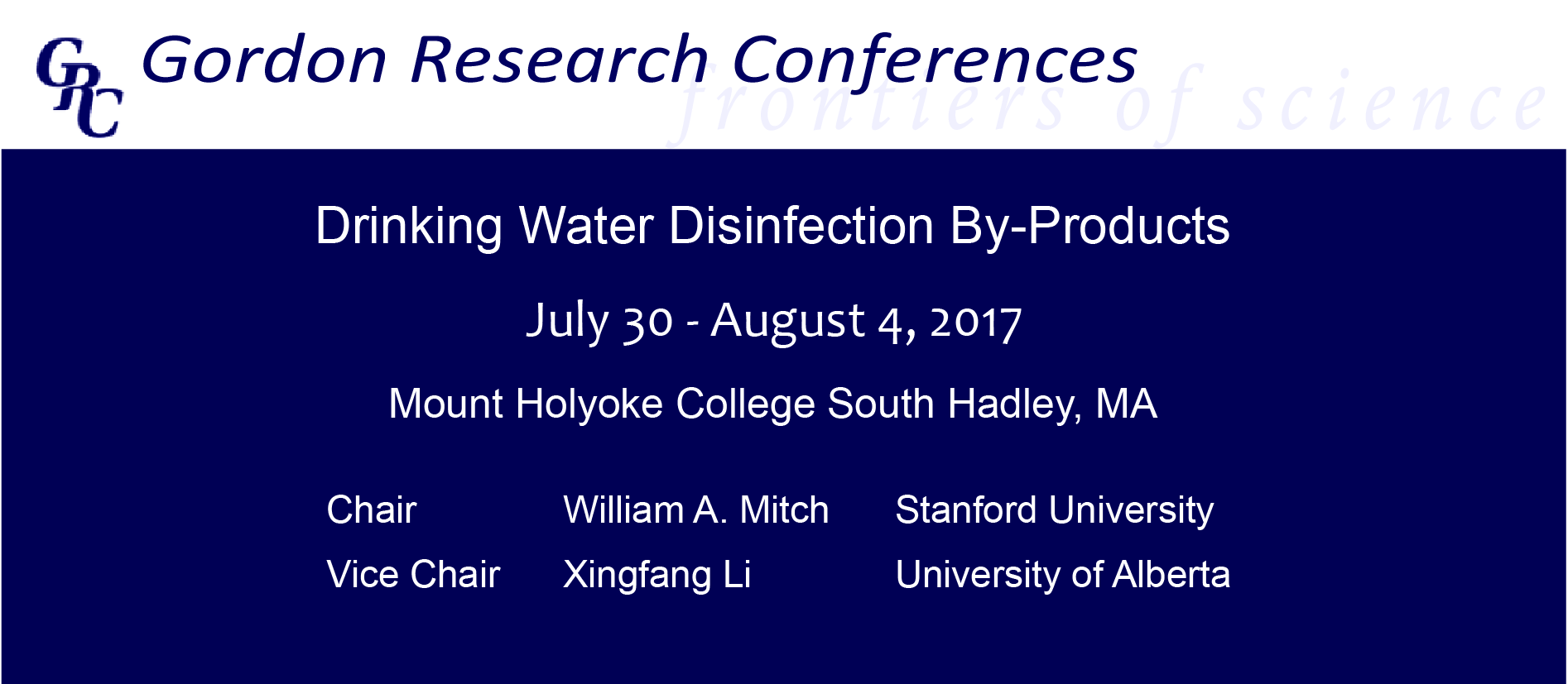 Gordon Research Conference:<br>Drinking Water Disinfection By-Products<br>William A. Mitch, Xingfang Li